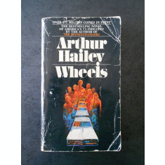 ARTHUR HAILEY - WHEELS {limba engleza}