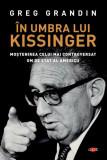 In umbra lui Kissinger | Greg Grandin
