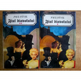 Paul Feval - Fiul diavolului  ( 2 vol. )