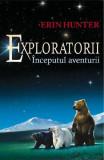 Exploratorii Vol.1: Inceputul aventurii, Erin Hunter