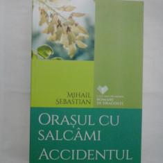 ORASUL CU SALCAMI; ACCIDENTUL - MIHAIL SEBASTIAN