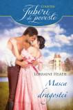 Masca dragostei | Lorraine Heath