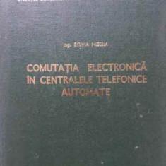 COMUTATIA ELECTRONICA IN CENTRALELE TELEFONICE AUTOMATE - SYLVIA NISSIM