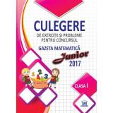 Culegere de exercitii si probleme pentru concursul Gazeta Matematica Junior 2017 - Clasa I