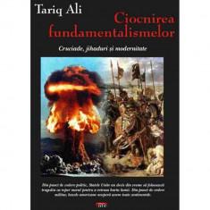 Ciocnirea fundamentalismelor - Tariq Ali