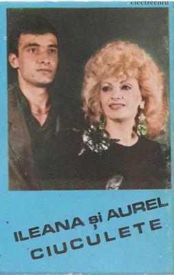 Caseta Ileana Ciuculete și Aurel Ciuculete – Melodii Îndrăgite, originala foto