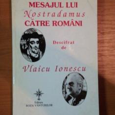 MESAJUL LUI NOSTRADAMUS CATRE ROMANI DESCIFRAT DE VLAICU IONESCU , 1998