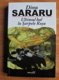 Dinu Sararu - Ultimul bal la Sarpele Rosu