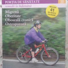PORTIA DE SANATATE VOL.10 MIGRENA, OBEZITATE, OBOSEALA CRONICA, OSTEOPOROZA - CO