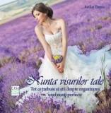 Nunta visurilor tale