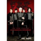 Not the Life It Seems: The True Lives of My Chemical Romance - Tom Bryant