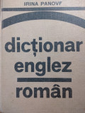 DICȚIONAR ENGLEZ - ROMAN, ROMAN - ENGLEZ, IRINA PANOVF (DOUA VOLUME)