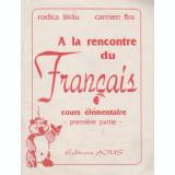 A la rencontre du Francais. Cours elementaire, premier partie