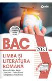 Bacalaureat 2021. Limba si literatura romana - Monica Cristina Anisie, Constantin Ciprian Nistor