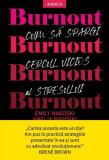 Burnout. Cum să spargi cercul vicios al stresului