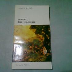 SECRETUL LUI WATTEAU - CAMILLE MAUCLAIR
