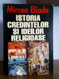 Mircea Eliade - Istoria credintelor si ideilor religioase