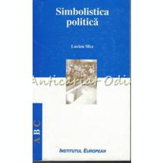 Simbolistica Politica - Lucien Sfez