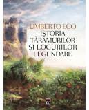 Cumpara ieftin Istoria taramurilor si locurilor legendare
