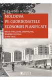 Moldova pe coordonatele economiei planificate. Industrializare, urbanizare, inginerii sociale (1944-1965), Cetatea de Scaun