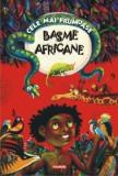 Cele mai frumoase basme africane/***
