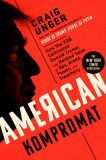 American Kompromat: How the KGB Cultivated Donald Trump, and Related Tales of Sex, Greed, Power, and Treachery