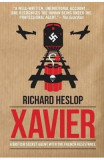 Xavier: A British Secret Agent With the French Resistance - Richard Heslop