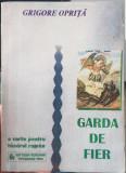 GARDA DE FIER O CARTE PENTRU TANARUL ROMAN GRIGORE OPRITA MISCAREA LEGIONARA 220, 1994