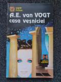 CASA VESNICIEI - A. E. van Vogt