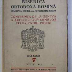 BISERICA ORTODOXA ROMANA - BULETINUL OFICIAL AL PATRIARHIEI ROMANE , ANUL LXXIII , NR. 7 , IULIE , 1955