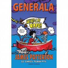 Generala - Vol 6 - Salvati-l pe Rafe! - James Patterson, Chris Tebbetts
