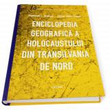 Enciclopedia geografica a Holocaustului din Transilvania de Nord | Randolph L. Braham, Zoltan Tibori Szabo, Cartier