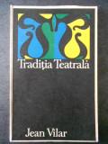 JEAN VILAR - TRADITIA TEATRALA
