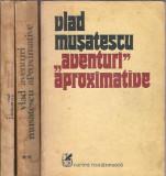 Vlad Musatescu - Aventuri aproximative (3 volume-complet) mai rara