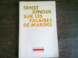 SUR LES FALAISES DE MARBRE - ERNST JÜNGER (CARTE IN LIMBA FRANCEZA)