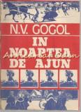 Cumpara ieftin In Noaptea De Ajun - N. V. Gogol