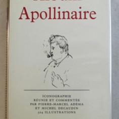 ALBUM APOLLINAIRE - ICONOGRAPHIE REUNIE ET COMMENTEE par PIERRE - MARCEL ADEMA et MICHEL DECAUDIN , BIBLIOTHEQUE DE LA PLEIADE , 1971
