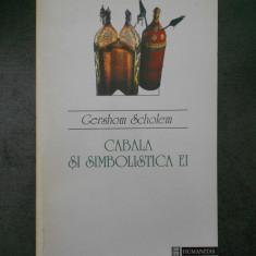 GERSHOM SCHOLEM - CABALA SI SIMBOLISTICA EI