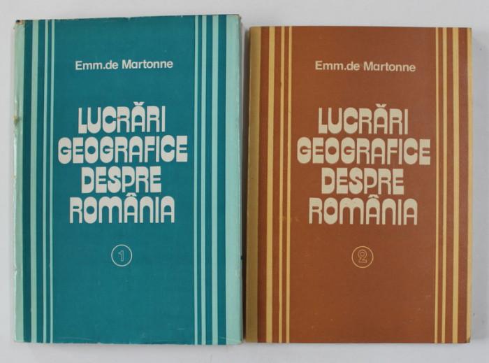 LUCRARI GEOGRAFICE DESPRE ROMANIA de EMM . DE MARTONNE , VOLUMELE I - II , 1981