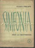 Cumpara ieftin Simfonia Pina La Beethoven - Eugen Pricope - Tiraj: 5645 Exemplare