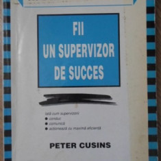 FII UN SUPERVIZOR DE SUCCES - PETER CUSINS