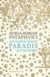 Doua eseuri despre paradis | Horia-Roman Patapievici, Humanitas