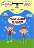 Pana la cer si inapoi. Poezii pentru copii/Tatiana Tapalaga