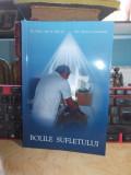 Dr. MIHAI-ALIN SCARLAT - BOLILE SUFLETULUI , 2017 , EX. SEMNAT !!!