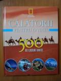 CALATORII PENTRU O VIATA 500 DE LOCURI UNICE NR. 2