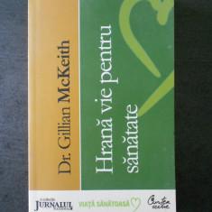 GILLIAN McKEITH - HRANA VIE PENTRU SANATATE