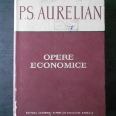 P. S. AURELIAN - OPERE ECONOMICE