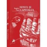 Sexul si capitalul. O teorie a filmului romanesc - Bogdan Popa
