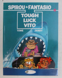 SPIROU and FANTASIO NR. 8 - TOUGH LUCK VITO by TOME and JANRY , CONTINE BENZI DESENATE , 2015