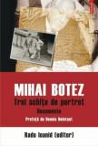 Mihai Botez. Trei schite de portret/Radu Ioanid, Polirom